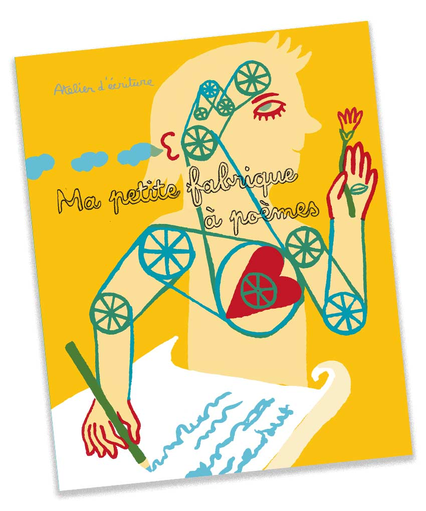 Mon poémier Magali Bardos illustration Anthology poetry Michel Piquemal My little poem factory cogs character heart brain flower emotion writing sense sight hearing smell