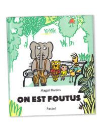 On est foutus Magali Bardos Pastel L'école des loisirs album jeunese perdu dans la forêt jungle animaux petite fille éléphant tigre oiseau