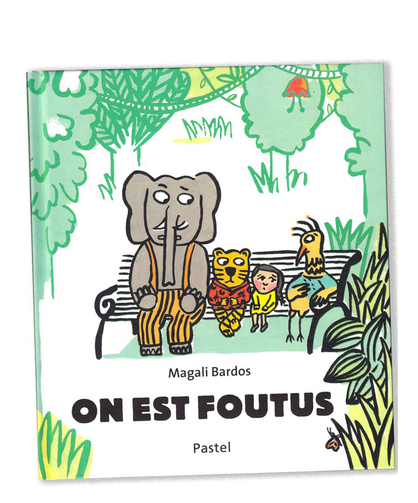 On est foutus Magali Bardos Pastel L'école des loisirs children book lost in the forest lost in the jungle animals tiger elephant bird little girl to help each other